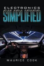 Electronics Simplified ebook by Maurice Cook