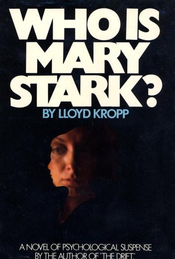 Who is Mary Stark ebook by Lloyd Kropp