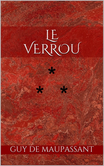 Le Verrou ebook by Guy de Maupassant