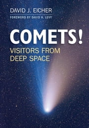 COMETS! - Visitors from Deep Space ebook by David J. Eicher,David H. Levy