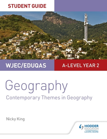 WJEC/Eduqas A-level Geography Student Guide 6: Contemporary Themes in Geography eBook by Nicky King