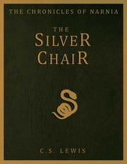 The Silver Chair ebook by C.S. Lewis