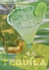 Mini Bar: Tequila - A Little Book of Big Drinks ebook by Mittie Hellmich