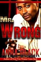 Mr. Wrong ebook by Anna Black