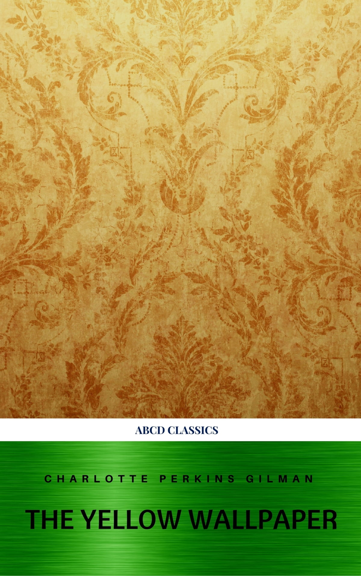 The Yellow Wallpaper and Other Stories eBook by Charlotte Perkins Gilman - 9782377936267 | Rakuten Kobo
