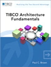 TIBCO Architecture Fundamentals ebook by Paul C. Brown