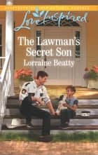 The Lawman's Secret Son ebook by Lorraine Beatty