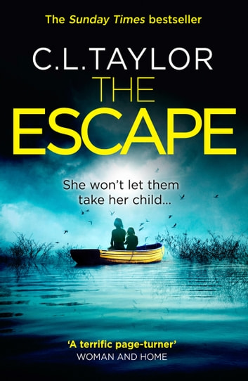 The Escape: The gripping, twisty thriller from the #1 bestseller ebook by C.L. Taylor