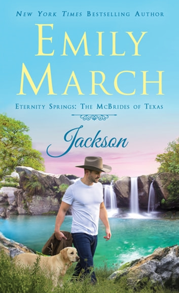 Jackson - Eternity Springs: The McBrides of Texas ebook by Emily March