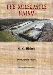 The Milecastle Haiku ebook by M. C. Bishop