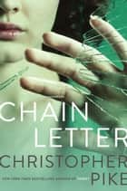 Chain Letter ebook by Christopher Pike