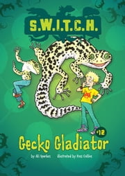 #12 Gecko Gladiator ebook by Ali  Sparkes,Ross  Collins