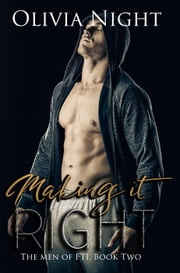 Making It Right - The Men of FTI ebook by Olivia Night