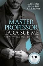Master Professor: Lessons From The Rack Book 1 ebook by Tara Sue Me