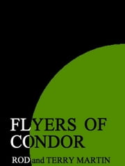 Flyers of Condor ebook by Rod Martin