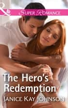 The Hero's Redemption (Mills & Boon Superromance) ebook by Janice Kay Johnson
