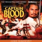 Captain Blood - A Radio Dramatization audiobook by Rafael Sabatini, Jerry Robbins