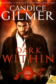Dark Within ebook by Candice Gilmer