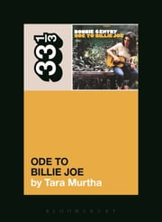 Bobbie Gentry's Ode to Billie Joe ebook by Tara Murtha