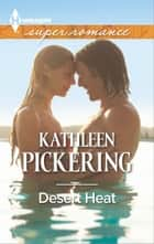 Desert Heat ebook by Kathleen Pickering