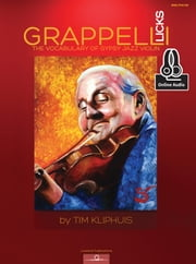 Grappelli Licks - The Vocabulary of Gypsy Jazz Violin ebook by Tim Kliphuis