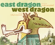 East Dragon, West Dragon - with audio recording ebook by Robyn Eversole,Scott Campbell