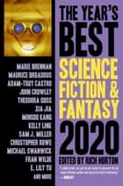 The Year's Best Science Fiction & Fantasy, 2020 Edition - The Year's Best Science Fiction & Fantasy, #11 ebook by Rich Horton