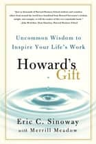 Howard's Gift ebook by Eric Sinoway,Merrill Meadow