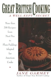 Great British Cooking - A Wellkept Secret ebook by Jane Garmey