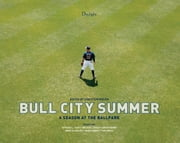 Bull City Summer - A Season at the Ballpark ebook by Ivan Weiss,Howard L. Craft,Emma D. Miller,Adam  Sobsey,Sam Stephenson