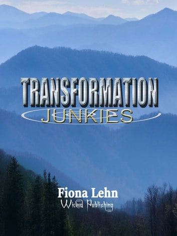 Transformation Junkies ebook by Fiona Lehn
