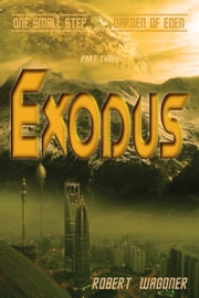 Exodus (One Small Step out of the Garden of Eden,#3) ebook by Robert Wagoner
