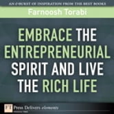 Embrace the Entrepreneurial Spirit and Live the Rich Life ebook by Farnoosh Torabi