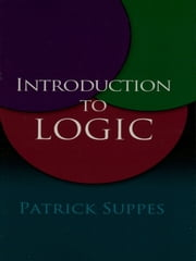 Introduction to Logic ebook by Patrick Suppes