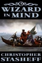 A Wizard in Mind ebook by Christopher Stasheff