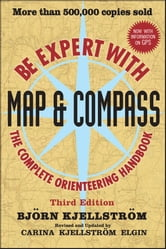 Be Expert with Map and Compass ebook by Bjorn Kjellstrom,Carina Kjellstrom Elgin
