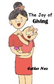 The Joy of Giving ebook by Esther Neo,Emily