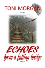 Echoes from a Falling Bridge ebook by Toni Morgan