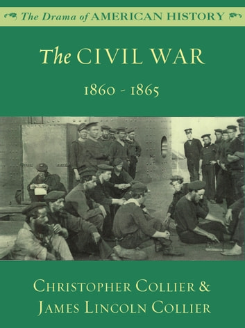 The Civil War ebook by James Lincoln Collier,Christopher Collier