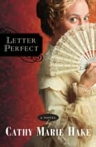 Letter Perfect ( Book #1) ebook by Cathy Marie Hake