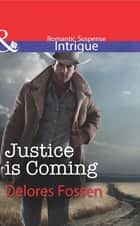 Justice is Coming (Mills & Boon Intrigue) (The Marshals of Maverick County, Book 5) ebook by Delores Fossen