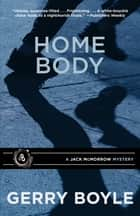 Home Body ebook by Gerry Boyle