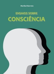 Ensaios sobre Consciência - vol 1 ebook by Maribel Barreto