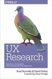 UX Research - Practical Techniques for Designing Better Products ebook by Brad Nunnally, David Farkas