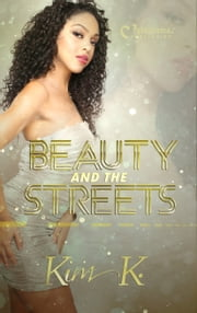 Beauty and the Streets ebook by Kim K.