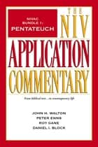 NIVAC Bundle 1: Pentateuch ebook by John H. Walton, Peter  E. Enns, Roy Gane,...