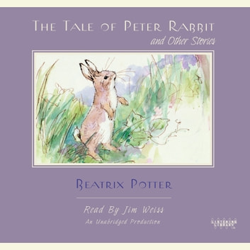 The Tale of Peter Rabbit and Other Stories audiobook by Beatrix Potter,T. Burgess