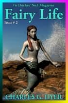 Fairy Life: Tir Dúchas' No.1 Magazine - Issue # 2 ebook by Charles G. Dyer