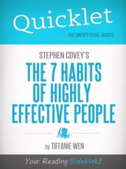 Quicklet on Stephen R. Covey's The 7 Habits Of Highly Effective People: CliffNotes-like Book Summary ebook by Sandra McCutcheon-Maloney