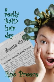 A Really Bad Hair Day ebook by Rob Preece